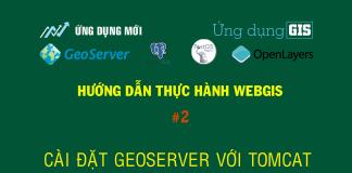 Hướng dẫn xây dựng webgis với geoserver