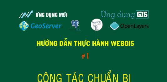 Hướng dẫn xây dựng webgis mã nguồn mở với geoserver