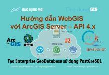 Tạo Enterprise GeoDatabase sử dụng PostGreSQL